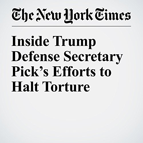 Inside Trump Defense Secretary Pick's Efforts to Halt Torture copertina