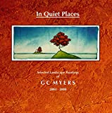 In Quiet Places: Selected Landscape Paintings of GC Myers 2003-2008 (English Edition)