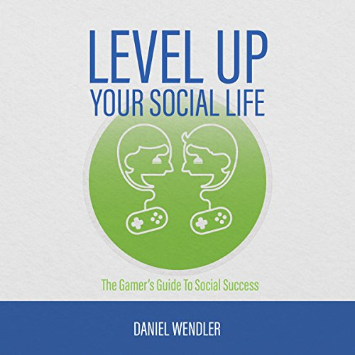 Level up Your Social Life audiobook cover art