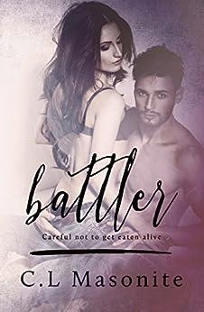 Battler (Battler Series Book 1) by [C.L Masonite, Kari Ayasha, Tanya Keetch]