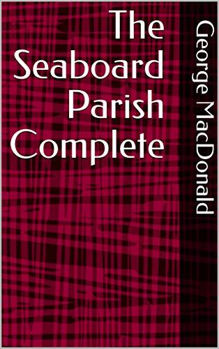 The Seaboard Parish Complete (English Edition)