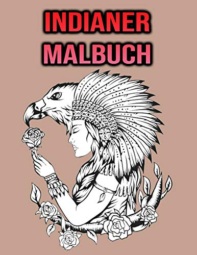 Indianer Malbuch: Mein Indianer Malbuch für Erwachsene, Frauen, Männer | Indianerliebhaber Geschenke - einseitige Malvorlagen