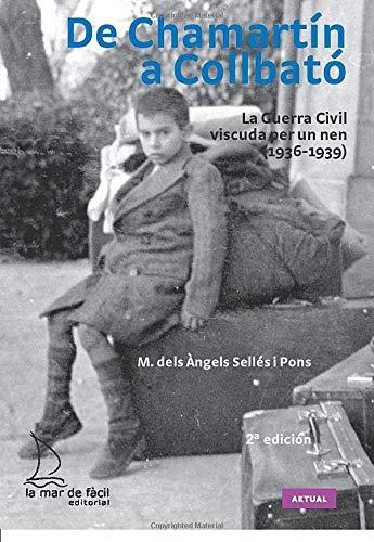 De Chamartín a Collbató. La Guerra Civil viscuda per un nen (1936-1939) (Aktual)