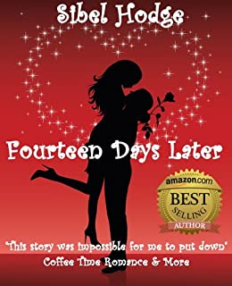 Fourteen Days Later: A fun laugh out loud romantic comedy (Helen Grey Book 1) by [Sibel Hodge]