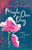 Maybe One Day - Liebe findet dich: Roman (German Edition)