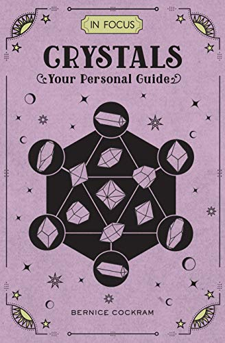 In Focus Crystals: Your Personal Guide