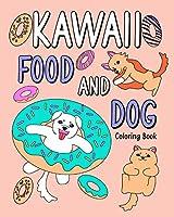 Kawaii Food and Dog Coloring Book
