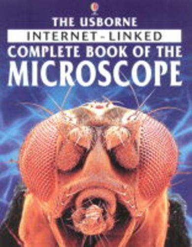 The Usborne Internet-linked Complete Book of the Microscope (Usborne Computer Guides)