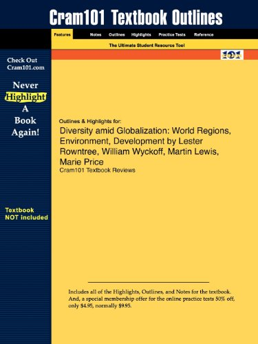 Outlines & Highlights for Diversity amid Globalization: World Regions, Environment, Development by Lester Rowntree, Will
