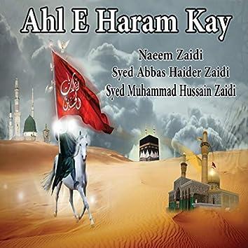 Ahl E Haram Kay