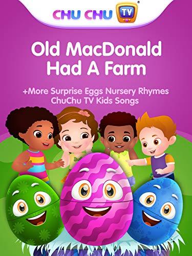 Old MacDonald Had A Farm & More Surprise Eggs Nursery Rhymes - ChuChu TV Kids Songs