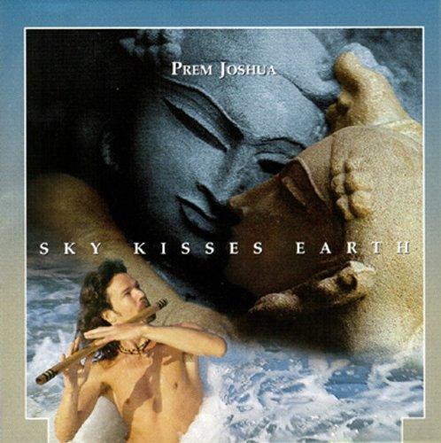 Sky Kisses Earth - Prem Joshua (Indian Classical Music / World Music / CD)