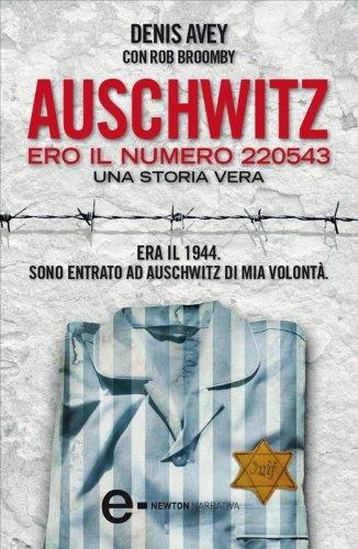 Auschwitz. Ero il numero 220543 (eNewton Narrativa) eBook: Broomby...