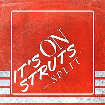 It's On Struts — Split