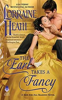 The Earl Takes a Fancy: A Sins for All Seasons Novel by [Lorraine Heath]