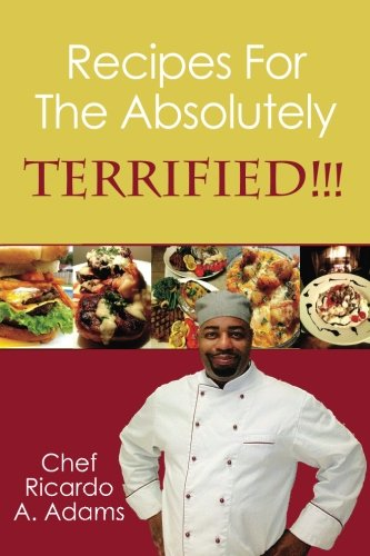 Free Download Ebook Recipes for the Absolutely Terrified By Chef
