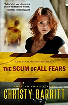 The Scum of All Fears - Book #5 of the Squeaky Clean Mysteries