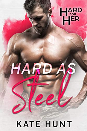 Hard As Steel by Kate Hunt