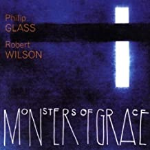 philip glass monsters of grace