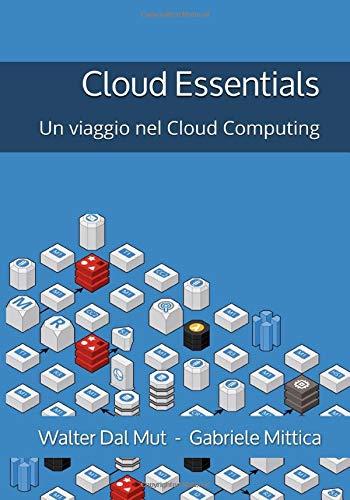 Cloud Essentials: Un viaggio nel Cloud Computing