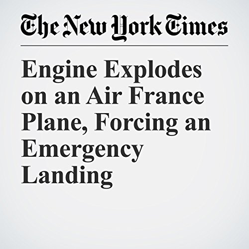 Engine Explodes on an Air France Plane, Forcing an Emergency Landing copertina