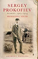 Diaries 1907?1914: Prodigious Youth by Sergey Prokofiev(2006-12-08)
