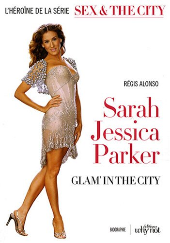 Sarah Jessica Parker : Glam' in the City