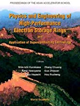 Physics And Engineering Of High-performance Electron Storage Rings And Application Of Superconducting Technology, Proceedings Of The Asian Accelerator School