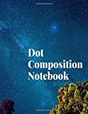 "dot composition notebook: Dot Grid - Size = 8.5"" x 11""/ xxx pages/ double sided/bullet journal supplies prime/bullet journals dot/daily planner nicole ... for guys/dot book journal/ dot grid planner"