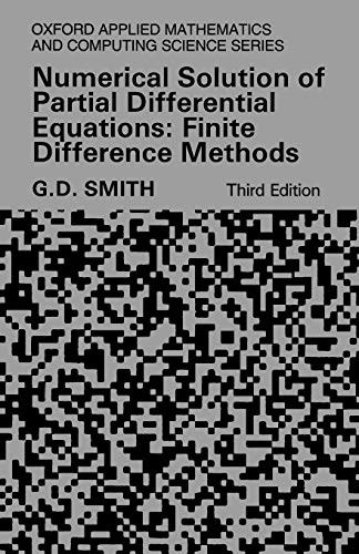 Numerical Solution Of Partial Differential Equations: Finite Difference Methods (Oxford Applied Mathematics & Computing Science Series): Finite ... Mathematics and Computing Science Series)