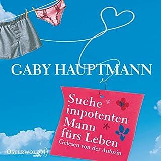 Suche impotenten Mann fürs Leben                   Autor:                                                                                                                                 Gaby Hauptmann                               Sprecher:                                                                                                                                 Gaby Hauptmann                      Spieldauer: 3 Std. und 21 Min.     35 Bewertungen     Gesamt 3,6