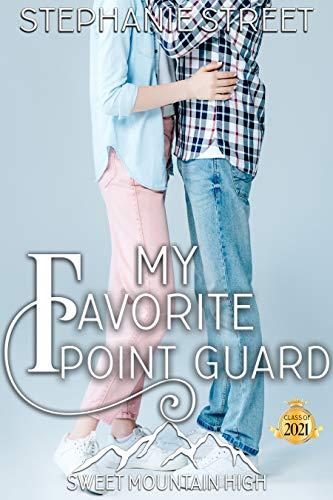 My Favorite Point Guard: A YA Sweet Romance (Sweet Mountain High, Year 2: A Sweet YA Romance Series Book 4) (English Edition)