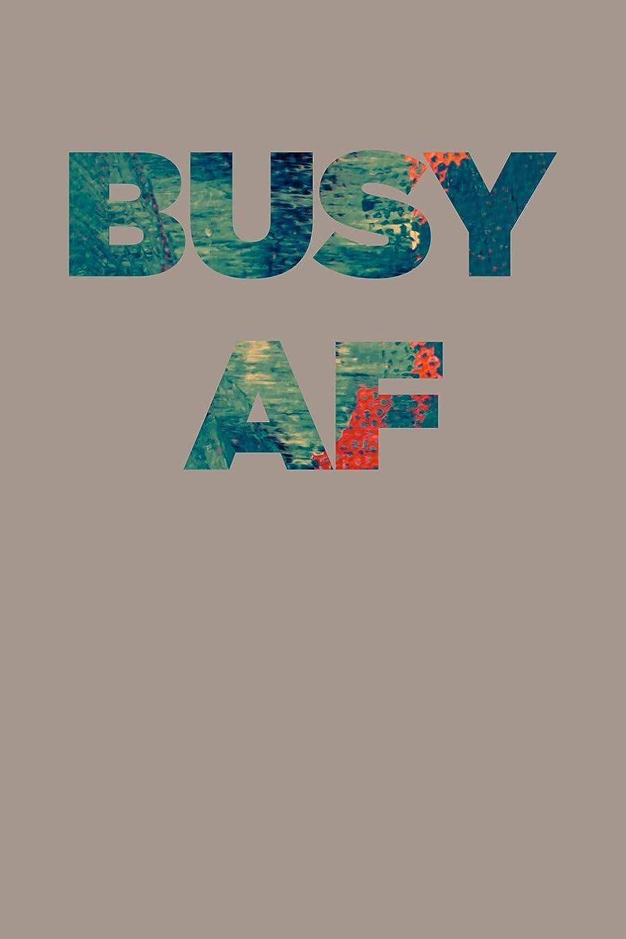 仕方シェード外出Busy AF: Planner 2019: Weekly Organizer and Notebook: Modern neutral and oil paint design