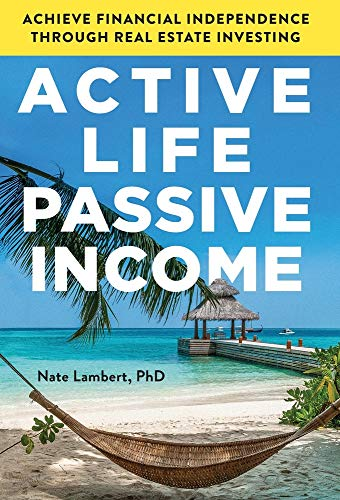 Real Estate Investing Books! - Active Life, Passive Income: Achieve Financial Independence through Real Estate Investing