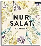 Nur Salat.: Rezepte für 12 Monate