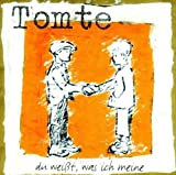 Songtexte von Tomte - Du weißt, was ich meine