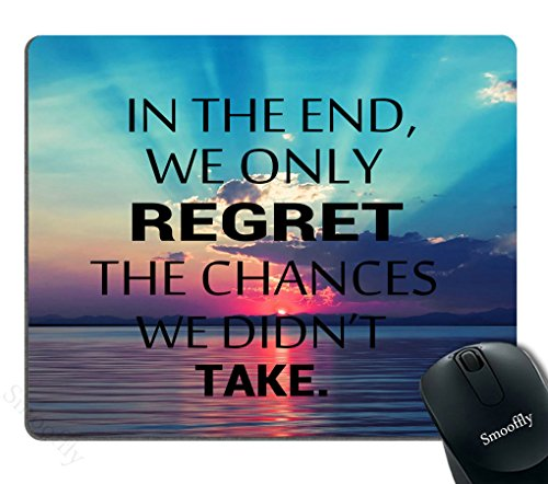 Smooffly Gaming Mouse Pad Custom,Inspirational Quote - in The end we only Regret The Chances we Didn't take Non-Slip Rubber Large Mouse pad