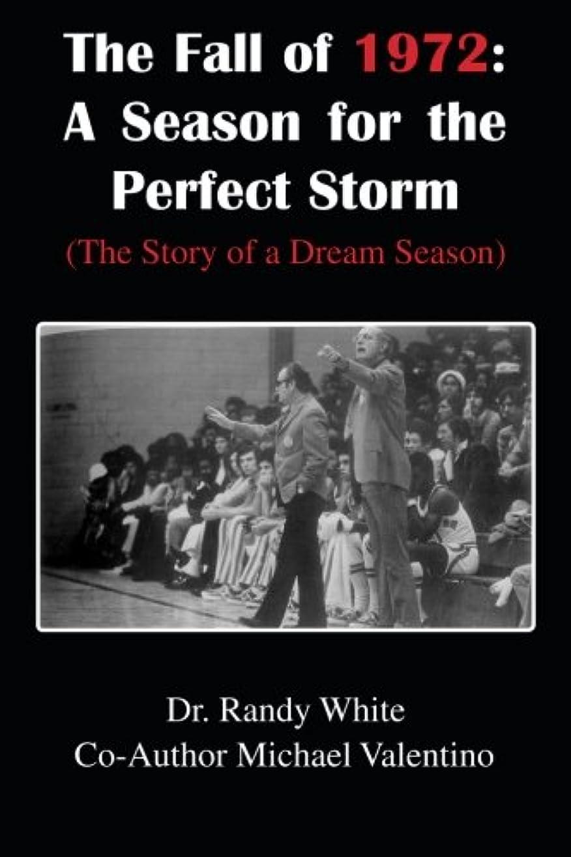 番目ラフ器具The Fall of 1972: a Season for the Perfect Storm: The Story of a Dream Season