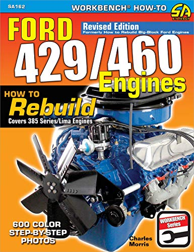 Ford 429/460 Engines: How to Rebuild (Workbench How-to)