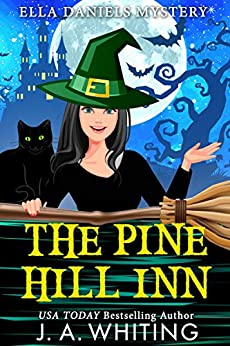 The Pine Hill Inn (Ella Daniels Mystery Book 1) by [J A Whiting]