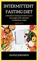 Intermittent Fasting Diet Plan: intermittent fasting is the best way to loss weight with a diet plan and delicious recipes