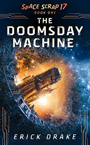 The Doomsday Machine: A space opera comedy drama (Space Scrap 17 Book 1) (English Edition)