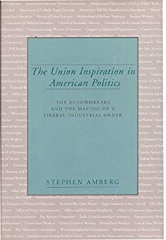Hardcover Union Inspiration Amer Politics (Labor And Social Change) Book