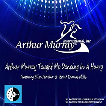Arthur Murray Taught Me Dancing in a Hurry (feat. Elisa Fiorillo)