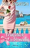 Frühstück in Venedig: Liebesroman - Neuerscheinung