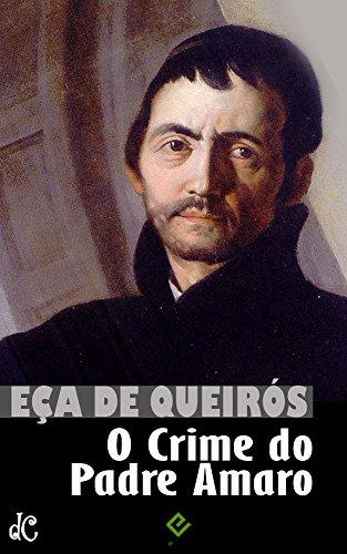 O Crime do Padre Amaro: Com crítica de Ramalho Ortigão