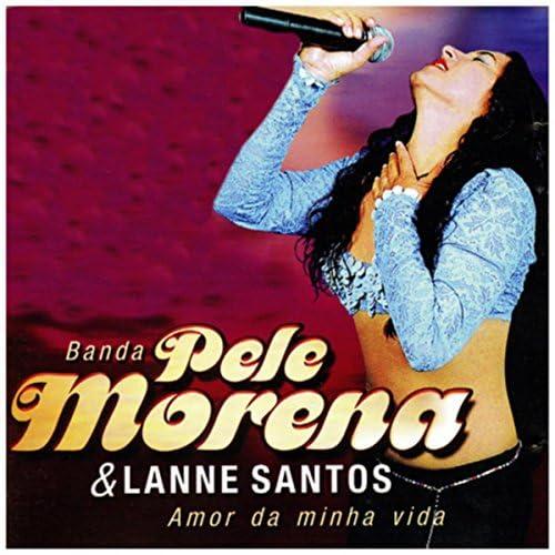 Pele Morena & Lanne Santos