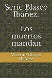 Serie Blasco Ibáñez: Los muertos mandan