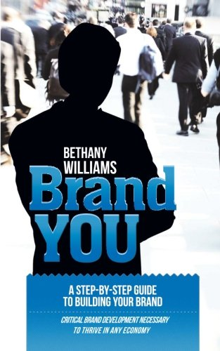 Brand YOU: The Art of Packaging and Marketing You or Your Business to the Market