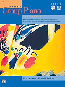 Alfred s Group Piano for Adults Student Book Bk 2  An Innovative Method with Optional Compact Discs and General MIDI Disks for Enhanced Practice and Performance